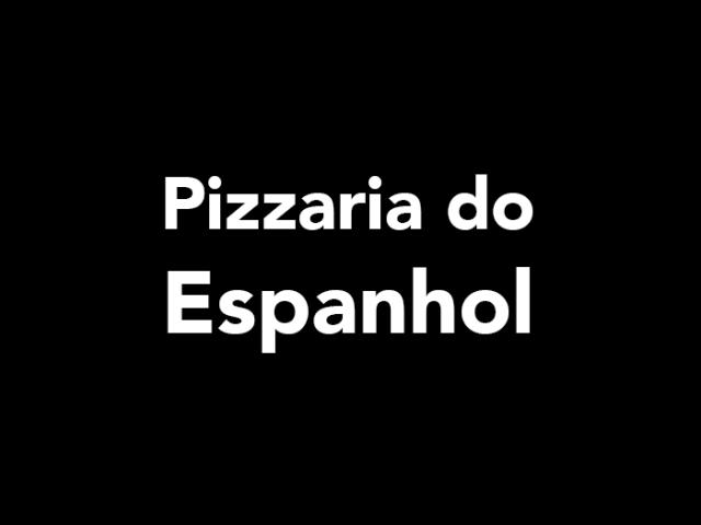 Pizzaria do Espanhol