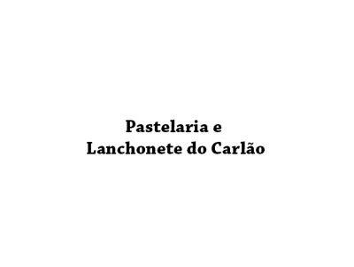 Pastelaria e Lanchonete do Carlão