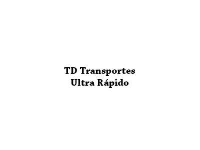 TD Transportes Ultra Rápido