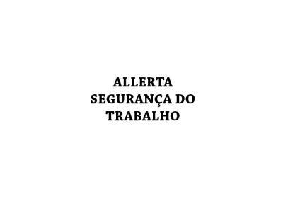 ALLERTA – SEGURANÇA DO TRABALHO