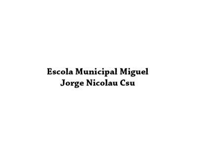 Escola Municipal Miguel Jorge Nicolau Csu