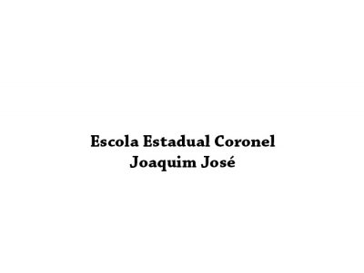 Escola Estadual Coronel Joaquim José