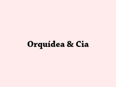 Orquídea & Cia